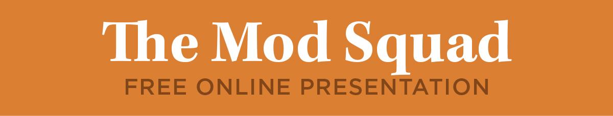 The Mod Squad: Free Online Presentation